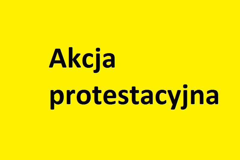 Informacja o akcji protestacyjnej
